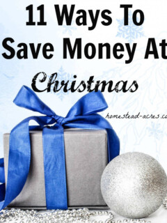 11 Ways To Save Money At Christmas. Ideas to simplify your gift giving.   www.homestead-acres.com