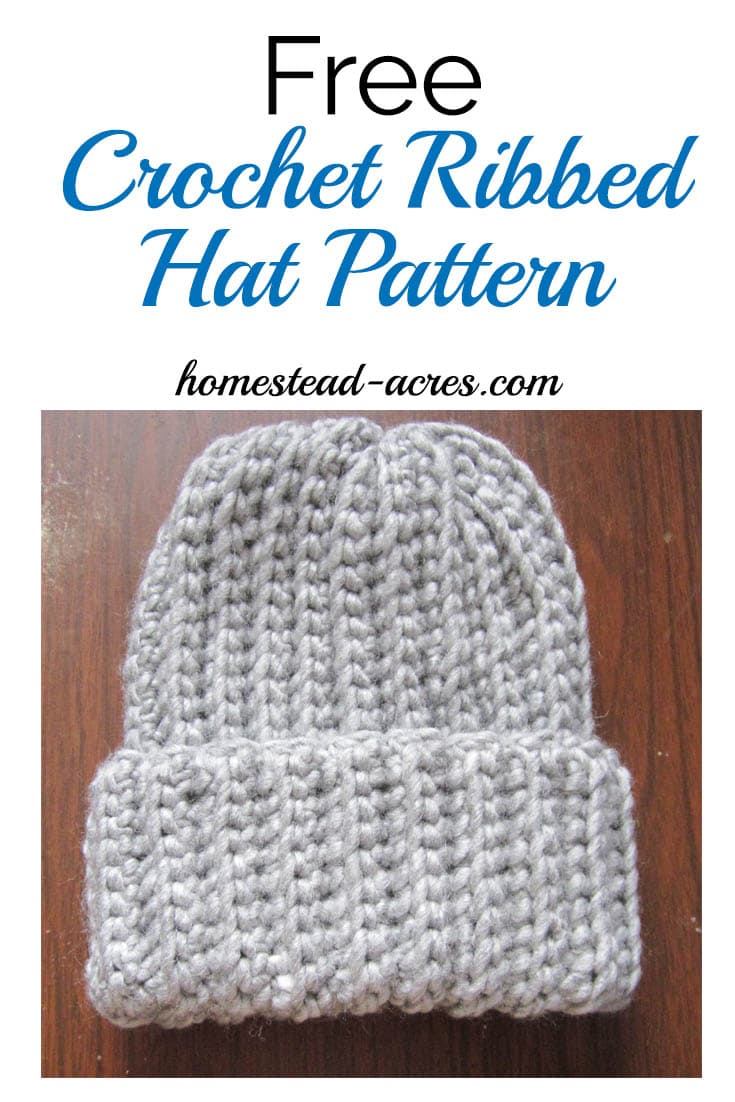 Crochet ribbed hat pattern homestead acres free crochet ribbed hat pattern this is a quick and easy crochet ribbed hat pattern bankloansurffo Images
