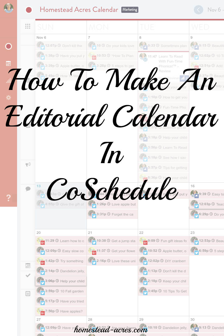 How to make an editorial calendar for your blog in CoSchedule. Social media marketing made easy! | www.homestead-acres.com