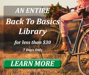 Back To Basics Living Bundle Sale | www.homestead-acres.com
