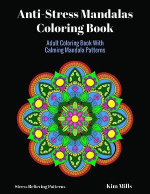 Anti-Stress Mandalas Coloring Book: Adult Coloring Book With Calming Mandala Patterns