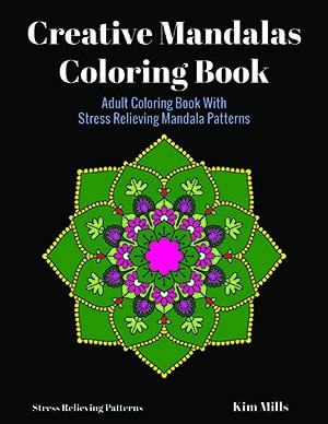 Creative Mandalas Coloring Book: Adult Coloring Book With Stress Relieving Mandala Patterns