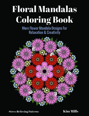 Floral Mandalas Coloring Book: More Flower Mandala Designs For Relaxation and Creativity
