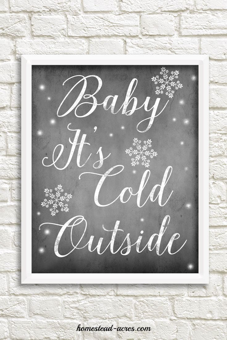 Baby It's Cold Outside Chalkboard Printable, great digital art print for winter or Christmas. | www.homestead-acres.com