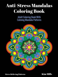 Anti-Stress Mandalas Coloring Book: Adult Coloring Book With Calming Mandala Patterns - Print Version