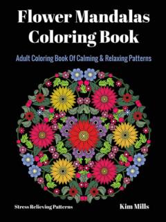 Flower Mandalas Adult Coloring Book - PDF Version