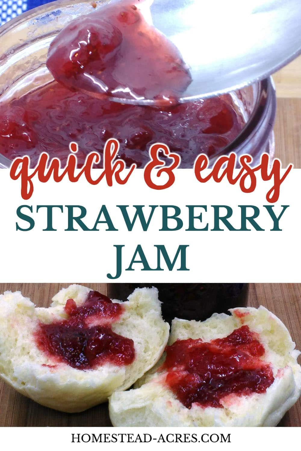 Photo collage on the top is strawberry jam being spooned out, the bottom is strawberry jam on a dinner roll. Overlaid text says Quick and Easy Strawberry Jam.