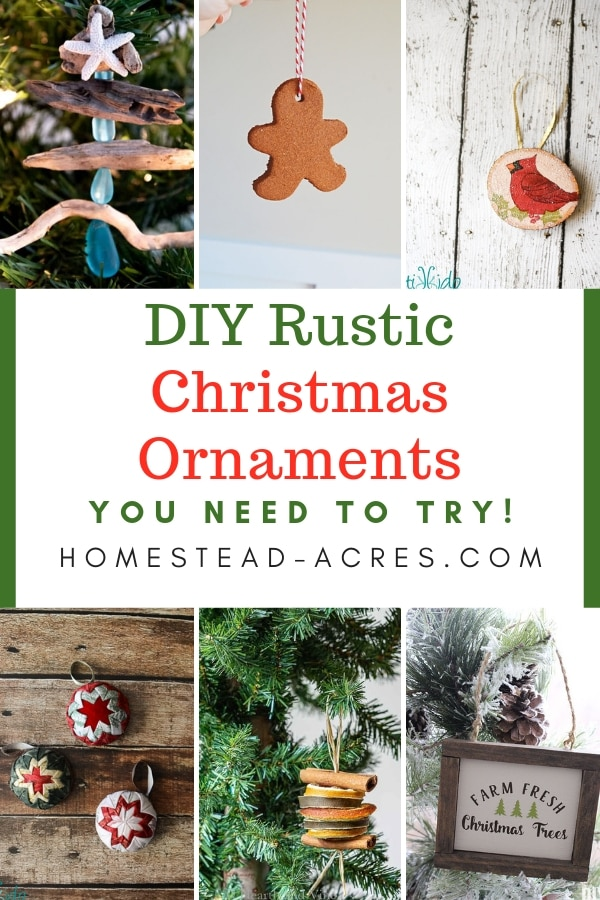 Collage photo of Christmas ornaments with overlaid text DIY Rustic Christmas Ornaments You Need To Try.