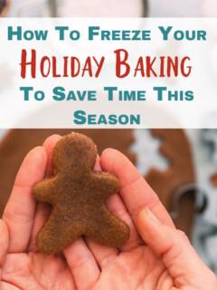Freezing Baking For The Holidays