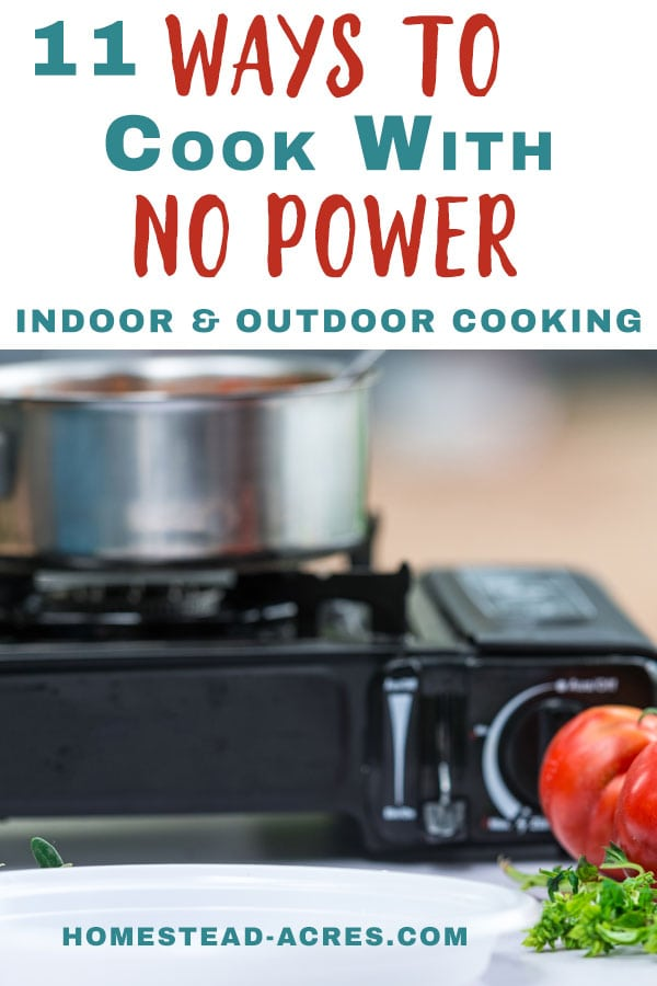 11 Ways To Cook With No Power Indoor and Outdoor Cooking text overlaid on a photo of a camp stove being used to cook dinner.
