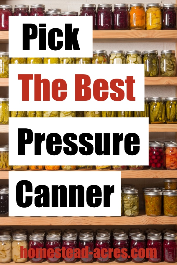 Pick The Best Pressure Canner text overlaid on a photo of canning jars on wooden pantry shelves.
