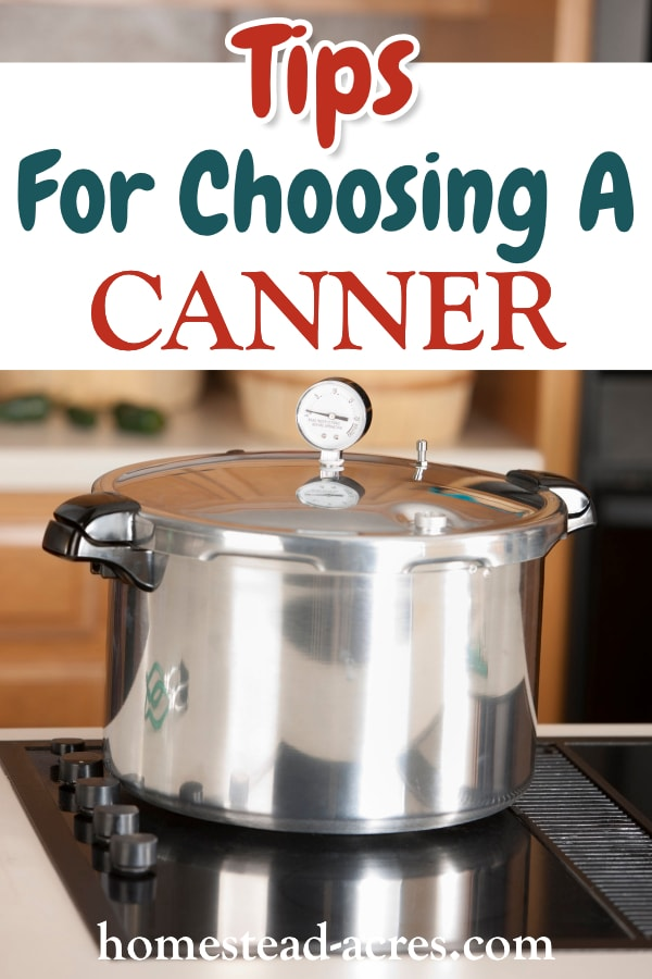 Tips For Choosing A Canner text overlaid on a photo of a pressure canner sitting on top of a glass stovetop.