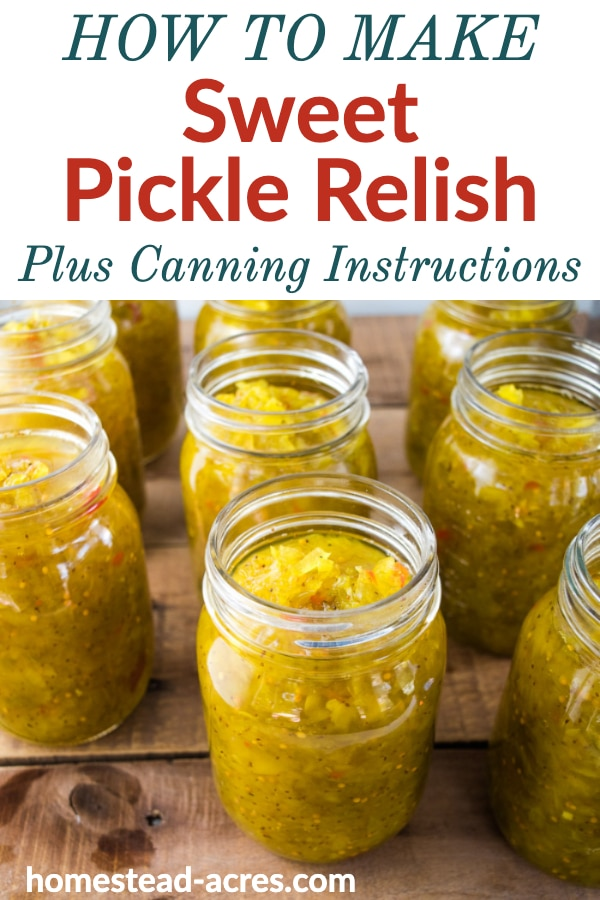 How To Make Sweet Pickle Relish Plus Canning Instructions text overlaid on a overhead photo of canning jars filled with relish.