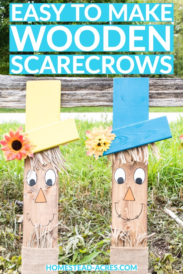 Easy to make wooden scarecrows text overlaid on a photo of 2 cute wooden scarecrow faces sitting againts a fence.