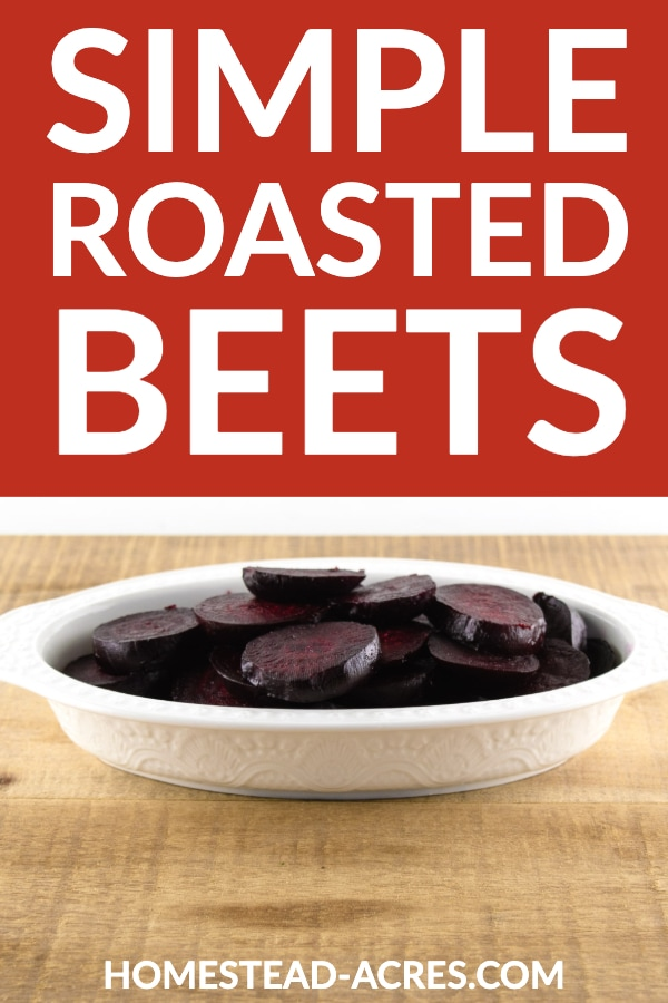 Simple Roasted Beets text overlaid on a photo of a white serving try filled with sliced roasted beets.