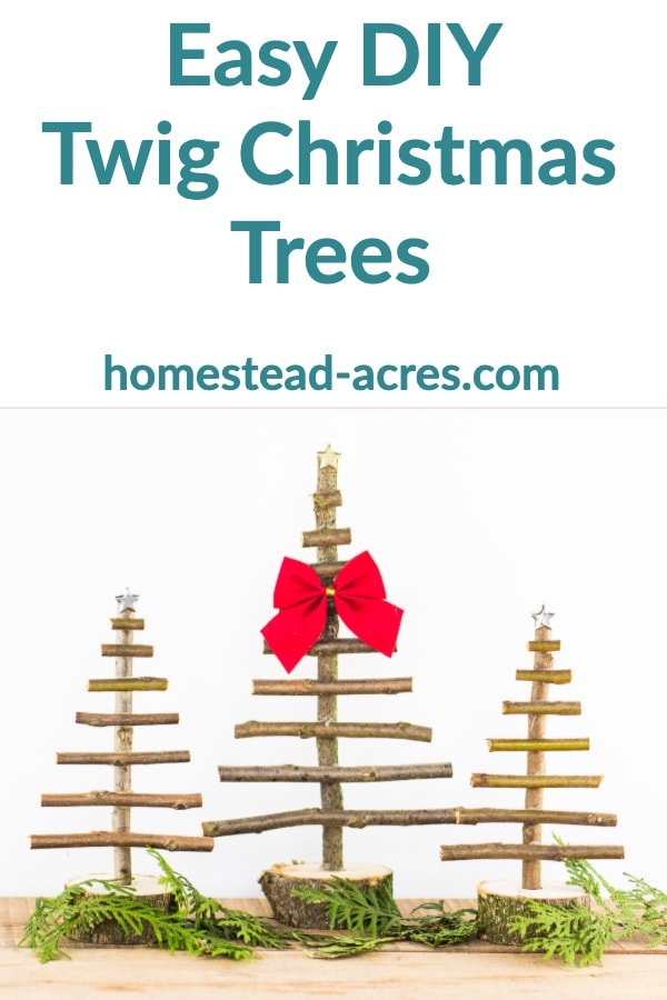 Easy DIY Twig Christmas Trees text overlaid on a photo of 3 twig Christmas trees decorated with stars and bows.