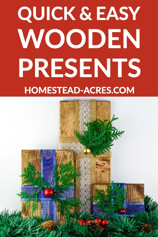 Quick and easy wooden presents text overlaid on a photo of 3 wooden gifts on a mantel sourounded by greenery.