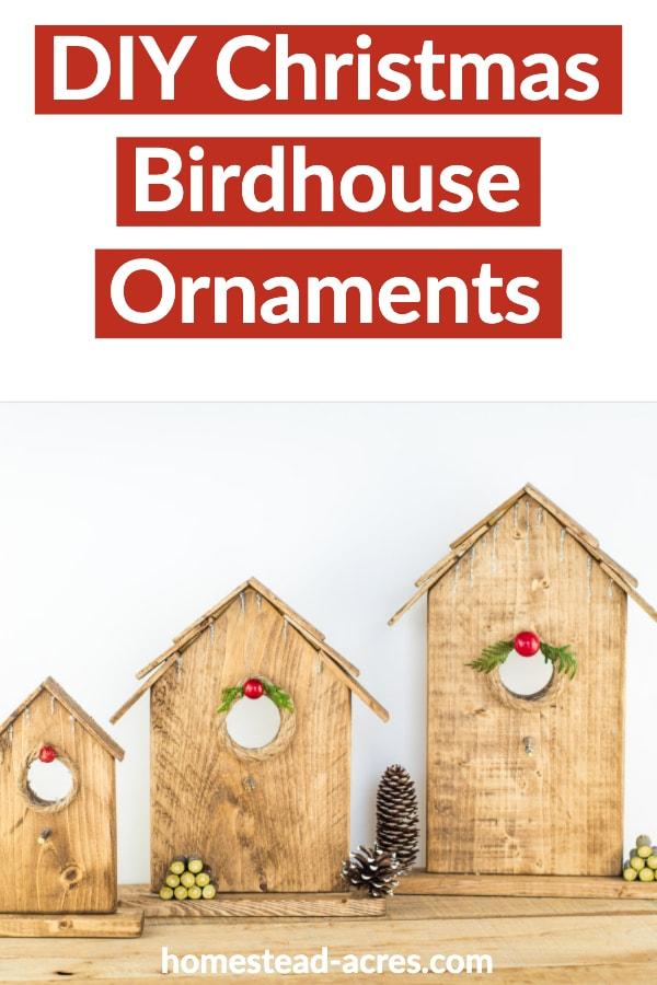 DIY Christmas Birdhouse Ornaments