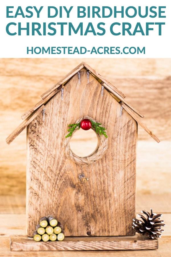 Easy DIY Birdhouse Christmas Craft