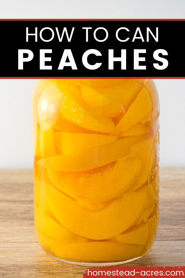 Jar of peaches on a wooden table. Text overlay says How To Can Peaches.