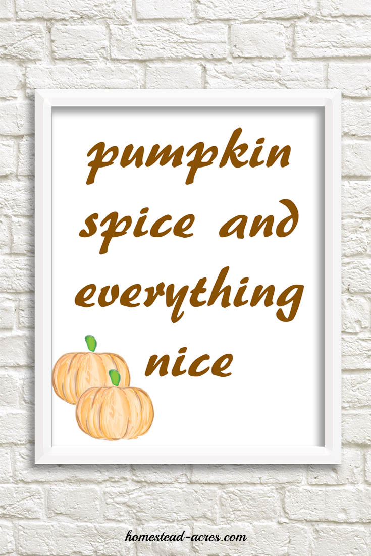 Pumpkin Spice And Everything Nice Printable Art Brown Font