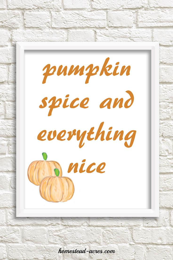 Pumpkin Spice And Everything Nice Printable Art Orange Font